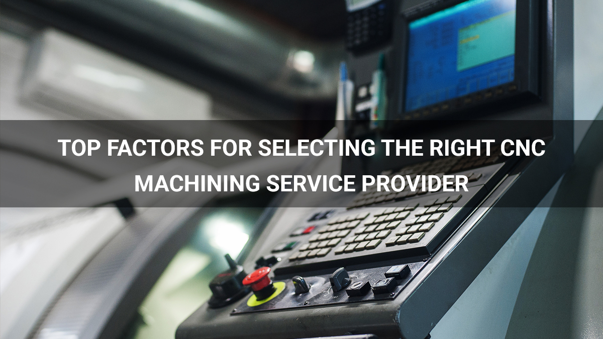 5 Tips to Select Right CNC Machining Services for Your Business