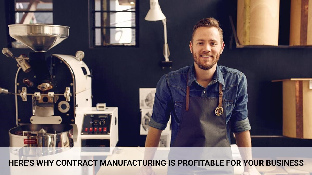 4 Reasons to Pick Contract Manufacturing for Small Businesses