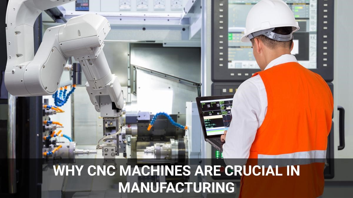 Why CNC Manufacturing is Inseparable part of Today's Manufacturing Industry